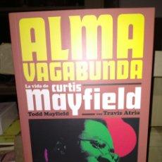 Libri: TOOD MAYFIELD. ALMA VAGABUNDA.( LA VIDA DE CURTIS MAYFIELD) .ES POP. Lote 244774975