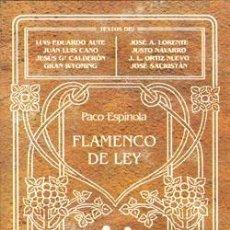 Libros: FLAMENCO DE LEY. CONTIENE CD. PACO ESPINOLA.. Lote 247419685