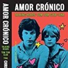 Libri: AMOR CRÓNICO. TALKING HEADS - TOMTOM CLUB MEMORIAS DE CHRIS FRANTZ. Lote 253227650