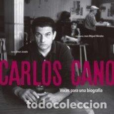Libros: CARLOS CANO. VOCES PARA UNA BIOGRAFIA OMAR JURADO. Lote 253227935