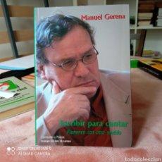 Libros: ESCRIBIR PARA CANTAR FLAMENCO CON OTRO SENTIDO DE MANUEL GERENA. Lote 253238570
