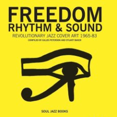 Libros: [SOUL JAZZ BOOK] FREEDOM RHYTHM & SOUND - REVOLUTIONARY JAZZ COVER ART 1965-83 (TAPA BLANDA). Lote 253488050