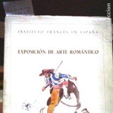 Libros: EXPOSICION DE ARTE ROMANTICO.SALONES DE LA SOC.ESP. DE AMIGOS DEL ARTE.INSTITUTO FRANCES EN ESP.. Lote 253489235