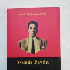 Libros: TOMÁS PAVÓN, EL PRÍNCIPE DE LA ALAMEDA, MANUEL BOHORQUEZ CASADO. Lote 254456450
