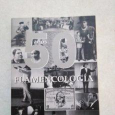 Libros: 50 AÑOS DE FLAMENCOLOGIA, JOSÉ BLAS VEGA. Lote 254456840