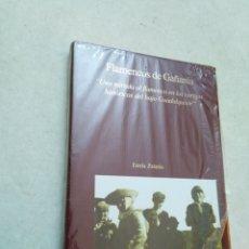 Libros: FLAMENCOS DE GAÑANIA, UNA MIRADA AL FLAMENCO EN LOS CORTIJOS HISTÓRICOS DEL BAJO GUADALQUIVIR. Lote 254458345