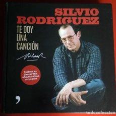 Libros: SILVIO RODRIGUEZ - TE DOY UNA CANCIÓN. Lote 271519123