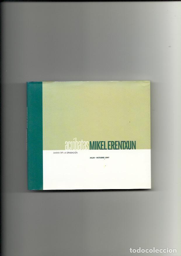MIKEL ERENTXUN. ACROBATAS. DIARIO DE LA GRABACIÓN - JULIO-OCTUBRE 1997 (Libros Nuevos - Bellas Artes, ocio y coleccionismo - Música)