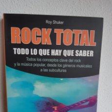 Libros: ROCK TOTAL TODO LO QUE HAY QUE SABER ROY SHUKER. Lote 262423860