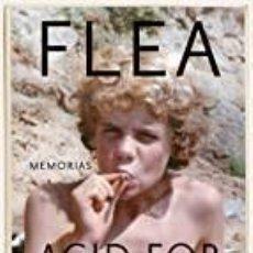 Libri: ACID FOR THE CHILD MEMORIAS. FLEA. Lote 262505530