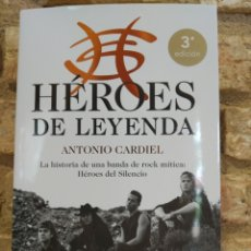 Libros: HEROES DE LEYENDA. LA HISTORIA DE UNA BANDA DE ROCK MÍTICA: HÉROES DEL SILENCIO. CARDIEL, ANTONIO.. Lote 262588715