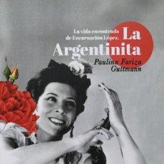 Libri: LA ARGENTINITA. BIOGRAFÍA.. Lote 263679615