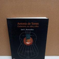 Libri: JOSE L. ROMANILLOS - ANTONIO DE TORRES. GUITARRERO, SU VIDA Y OBRA - INSTITUTO ESTUDIOS ALMERIENSES. Lote 266482623
