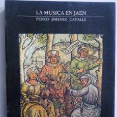 Libros: LA MÚSICA EN JAÉN. PEDRO JIMÉNEZ CAVALLE. Lote 266910624