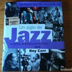 Libros: UN SIGLO DE JAZZ. ROY CARR. Lote 267876539