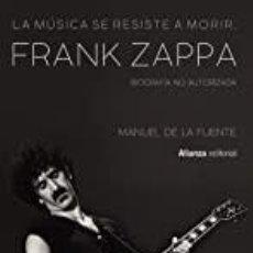 Libros: FRANK ZAPPA MANUEL DE LA FUENTE. Lote 268422369