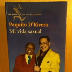 Libros: PAQUITO D'RIVERA. MI VIDA SAXUAL. Lote 268756974