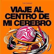 Libri: VIAJE AL CENTRO DE MI CEREBRO ERIC JIMENEZ. Lote 268776309