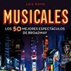 Libros: MUSICALES. LOS 50 MEJORES ESPECTÁCULOS DE BROADWAY LUIS POYO. Lote 269291203