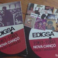 Libros: EDIGSA 1961 - 1983 NOVA CANÇÓ INICIS I EVOLUCIÓ- 2 LLIBRES. Lote 269414593
