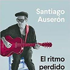 Libros: EL RITMO PERDIDO SANTIAGO AUSERÓN. Lote 269584168