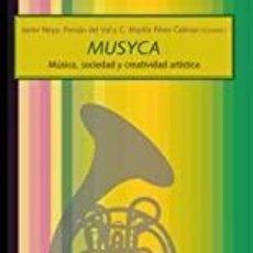 Libros: MUSYCA. MÚSICA, SOCIEDAD Y CREATIVIDAD ARTÍSTICA JAVIER NOYA. Lote 269677533
