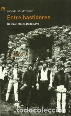 ENTRE BASTIDORES. DE VIAJE CON EL GRUPO LOVE MICHAEL STUART-WARE (Libros Nuevos - Bellas Artes, ocio y coleccionismo - Música)