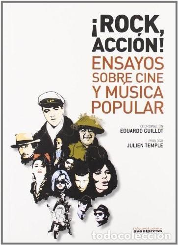 ROCK, ACCIÓN! ENSAYOS SOBRE CINE Y MÚSICA POPULAR EDUARDO GUILLOT (Libros Nuevos - Bellas Artes, ocio y coleccionismo - Música)