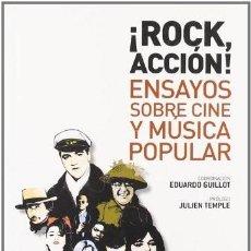 Libros: ROCK, ACCIÓN! ENSAYOS SOBRE CINE Y MÚSICA POPULAR EDUARDO GUILLOT. Lote 269678238