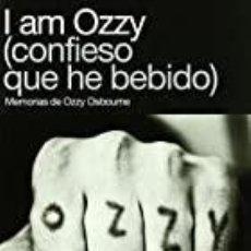Libros: I AM OZZY (CONFIESO QUE HE BEBIDO). Lote 269678903