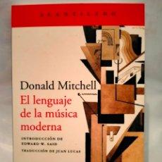 Libros: DONALD MITCHELL. EL LENGUAJE DE LA MÚSICA MODERNA .ACANTILADO. Lote 271445418
