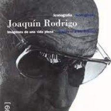 Libros: JAVIER SUÁREZ PAJARES - JOAQUÍN RODRIGO: ICONOGRAFÍA, IMÁGENES DE UNA VIDA PLENA 1901-1999 (PRECINTA. Lote 272259138