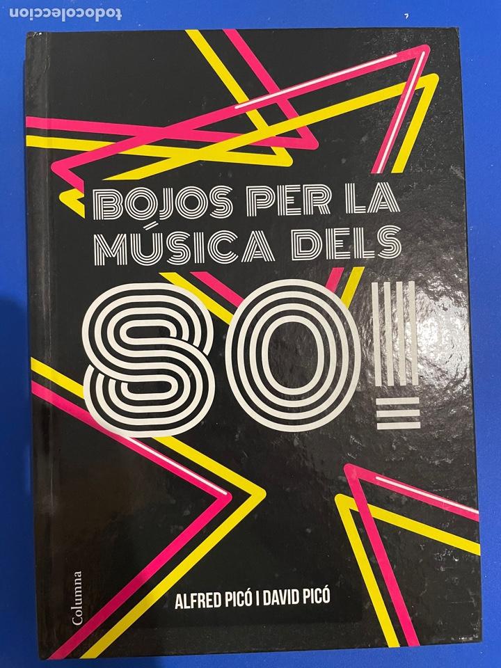 BOJOS PER LA MÚSICA DELS 80! (CATALÁN) ALFRED / DAVID PICÓ - ITALO DISCO BRUCE SPRINGSTEEN COLUMNA (Libros Nuevos - Bellas Artes, ocio y coleccionismo - Música)