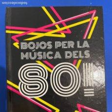 Libros: BOJOS PER LA MÚSICA DELS 80! (CATALÁN) ALFRED / DAVID PICÓ - ITALO DISCO BRUCE SPRINGSTEEN COLUMNA. Lote 273728318