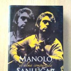 Libros: MANOLO SANLUCAR - MEMORIAS: EL ALMA COMPARTIDA - LIBRO 2007. Lote 275300173