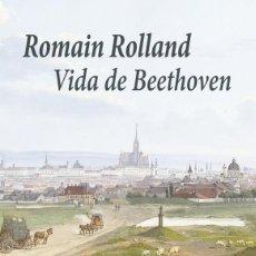 Libros: ROMAIN ROLLAND - VIDA DE BEETHOVEN. Lote 275442403