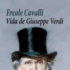 Libros: ERCOLE CAVALLI - VIDA DE GIUSEPPE VERDI. Lote 276111003