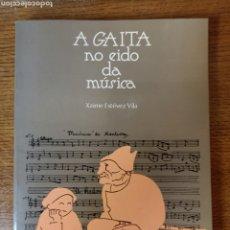 Libros: A GAITA NO EIDO DA MÚSICA. Lote 276738248
