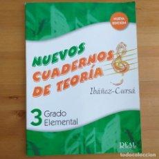 Libros: NUEVOS CUADERNOS DE TEORIA. IBAÑEZ-CURSA. 3 GRADO ELEMENTAL. REAL MUSICAL.. Lote 287096133