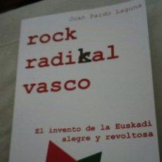 Libros: ROCK RADIKAL VASCO. LIBRO. AUTOEDICIÓN. JUAN PARDO LAGUNA. DEDICADO POR EL AUTOR. 2021. Lote 287775313