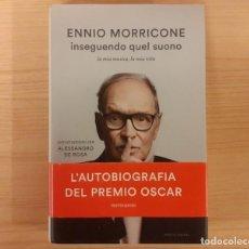 """Libros: ENNIO MORRICONE """"INSEGUENDO QUEL SUONO"""" LA MIA MUSICA, LA MIA VITA (ALESSANDRO DE ROSA) EN ITALIANO. Lote 288944383"""