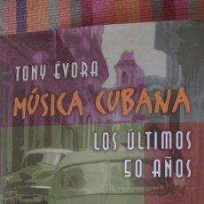 Libros: MÚSICA CUBANA. LOS ÚLTIMOS 50 AÑOS ÉVORA, TONY EDITORIAL: ALIANZA MADRID 2003. Lote 293484783