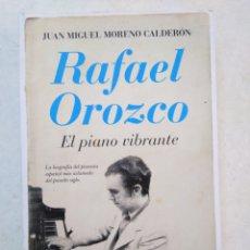 Libros: RAFAEL OROZCO, EL PIANO VIBRANTE, 1 EDICIÓN 2016. Lote 297113603