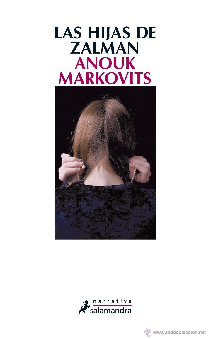 NARRATIVA. NOVELA. LAS HIJAS DE ZALMAN - ANOUK MARKOVITS (Libros Nuevos - Narrativa - Novela Histórica)