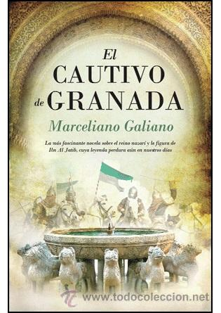 NARRATIVA. NOVELA. EL CAUTIVO DE GRANADA - MARCELIANO GALIANO RUBIO (BOLSILLO) (Libros Nuevos - Narrativa - Novela Histórica)