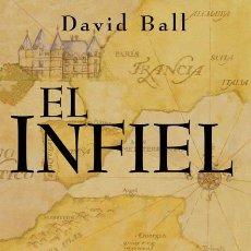 Libros - Narrativa. Historia. El infiel - David Ball (Cartoné) - 44098770