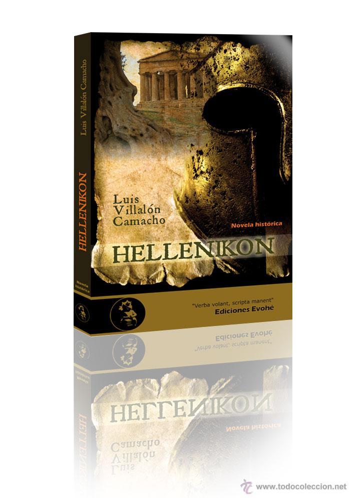 NARRATIVA. HISTORIA. HELLENIKON - LUIS VILLALÓN CAMACHO (Libros Nuevos - Narrativa - Novela Histórica)
