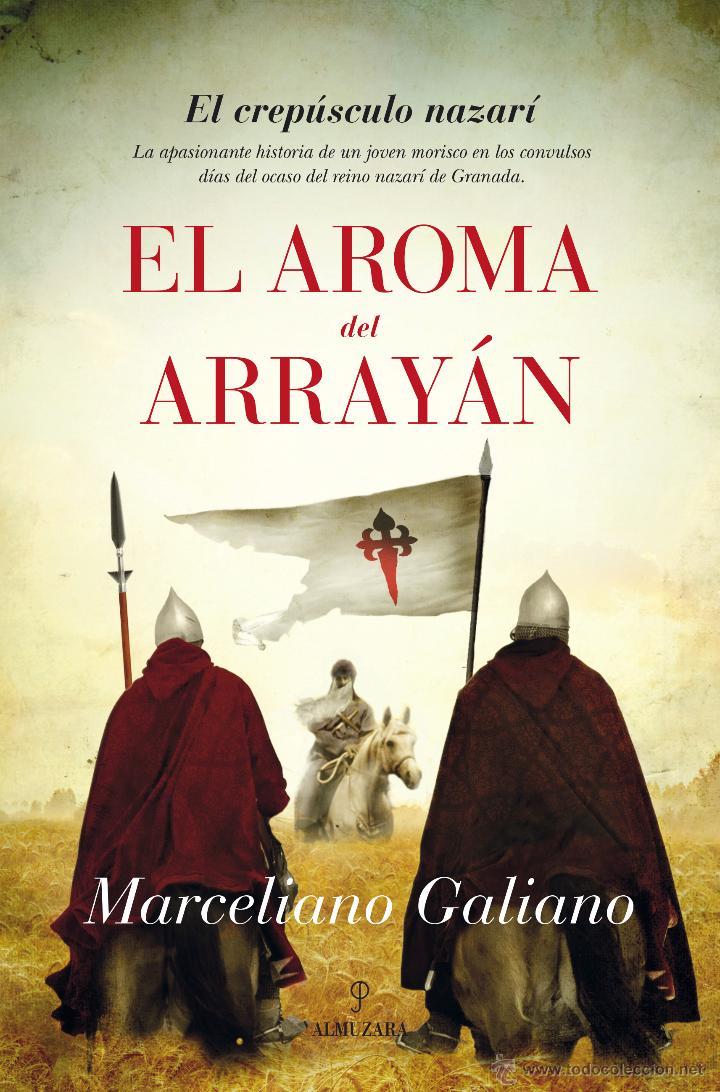 NARRATIVA. HISTORIA. EL AROMA DEL ARRAYÁN - MARCELIANO GALIANO (Libros Nuevos - Narrativa - Novela Histórica)