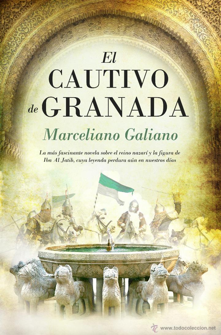 NARRATIVA. HISTORIA. EL CAUTIVO DE GRANADA - MARCELIANO GALIANO (Libros Nuevos - Narrativa - Novela Histórica)