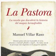 Libros: NARRATIVA. HISTORIA. LA PASTORA - MANUEL VILLAR RASO. Lote 44127094